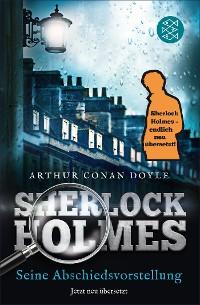 Cover Sherlock Holmes - Seine Abschiedsvorstellung