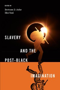 Cover Slavery and the Post-Black Imagination