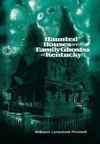Cover Haunted Houses and Family Ghosts of Kentucky