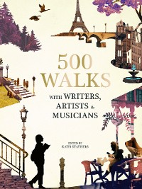Cover 500 Walks with Writers, Artists and Musicians