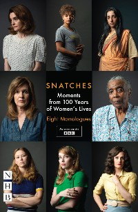 Cover Snatches: Moments from 100 Years of Women's Lives (NHB Modern Plays)