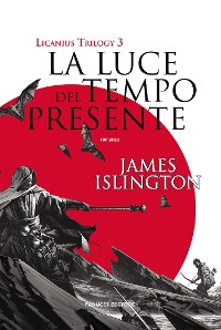 Cover La luce del tempo presente - Licanius Trilogy (vol. 3)