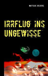 Cover Irrflug ins Ungewisse