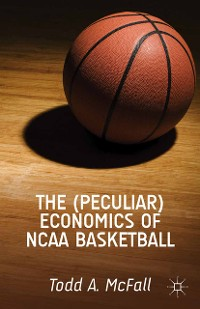 Cover The (Peculiar) Economics of NCAA Basketball