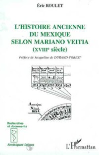 Cover L'HISTOIRE ANCIENNE DU MEXIQUE SELON MARIANO VEITIA (XVIIIE SIECLE)