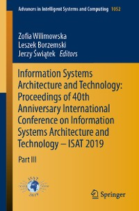 Cover Information Systems Architecture and Technology: Proceedings of 40th Anniversary International Conference on Information Systems Architecture and Technology – ISAT 2019