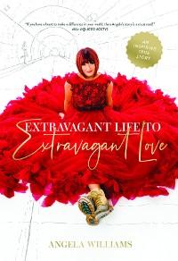Cover Extravagant Life to Extravagant Love
