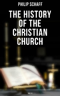 Cover The History of the Christian Church: Vol.1-8