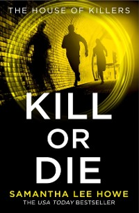 Cover Kill or Die (The House of Killers, Book 2)