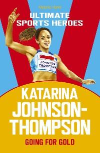 Cover Katarina Johnson-Thompson (Ultimate Sports Heroes)