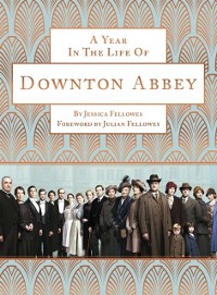 Cover Year in the Life of Downton Abbey (companion to series 5)