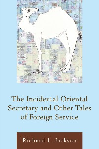 Cover The Incidental Oriental Secretary and Other Tales of Foreign Service