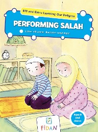 Cover Elif and Emre Learning Our Religion - Performing Salah