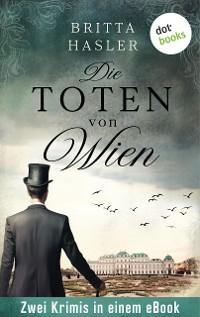 Cover Die Toten von Wien: Zwei Kriminalromane in einem Band