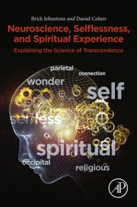 Cover Neuroscience, Selflessness, and Spiritual Experience