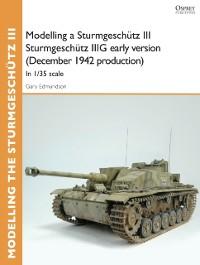 Cover Modelling a Sturmgesch tz III Sturmgesch tz IIIG early version (December 1942 production)