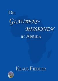 Cover Die Glaubensmissionen in Afrika