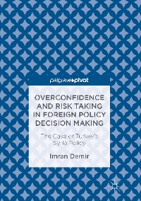 Cover Overconfidence and Risk Taking in Foreign Policy Decision Making