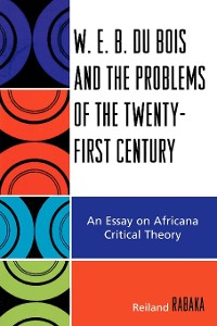 Cover W.E.B. Du Bois and the Problems of the Twenty-First Century