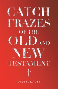 Cover Catch Frazes of the Old and New Testament