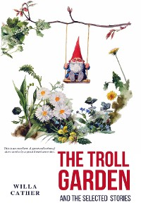 Cover The Troll Garden and Selected Stories