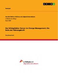 Cover Der Erfolgsfaktor Person im Change Management. Die Rolle der Führungskraft