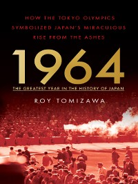 Cover 1964 – the Greatest Year in the History of Japan