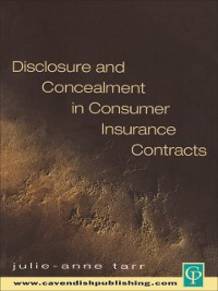 Cover Disclosure and Concealment in Consumer Insurance Contracts