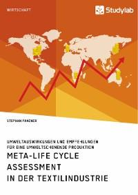 Cover Meta-Life Cycle Assessment in der Textilindustrie. Umweltauswirkungen und Empfehlungen für eine umweltschonende Produktion