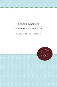 Cover Robert Lowell's Language of the Self