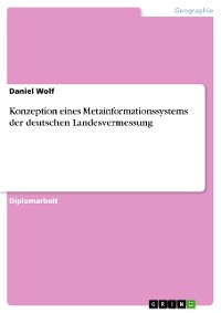 Cover Konzeption eines Metainformationssystems der deutschen Landesvermessung