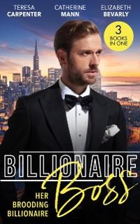 Cover Billionaire Boss: Her Brooding Billionaire: His Unforgettable Fiancee / Billionaire's Jet Set Babies / The Pregnancy Affair