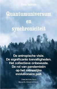 Cover Quantumuniversum en synchroniciteit. De antropische visie. De significante toevalligheden. Het collectieve onbewuste. De rol van pandemieën op het menselijke evolutionaire pad.