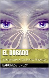 Cover El Dorado: An Adventure of the Scarlet Pimpernel