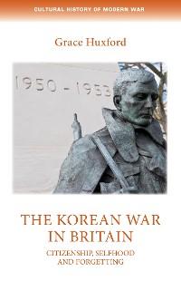 Cover The Korean War in Britain
