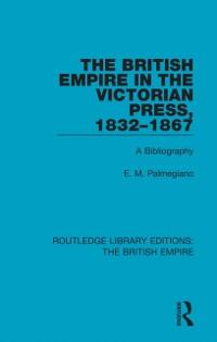 Cover British Empire in the Victorian Press, 1832-1867