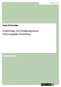 Cover Förderung von Textkompetenz. Schwerpunkt Schreiben
