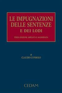 Cover Le impugnazioni delle sentenze e dei lodi
