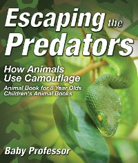 Cover Escaping the Predators : How Animals Use Camouflage - Animal Book for 8 Year Olds | Children's Animal Books