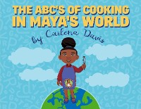 Cover The ABC's of Cooking in Maya's World
