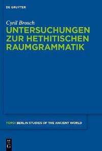 Cover Untersuchungen zur hethitischen Raumgrammatik