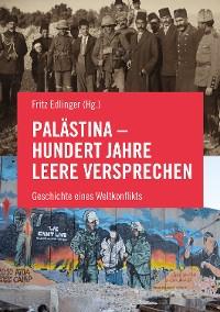 Cover Palästina - Hundert Jahre leere Versprechen