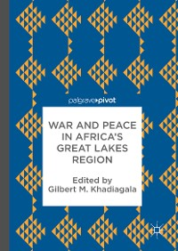 Cover War and Peace in Africa's Great Lakes Region