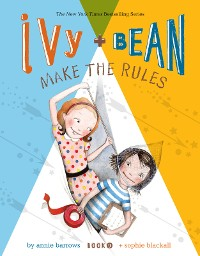 Cover Ivy and Bean Make the Rules