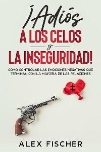 Cover ¡Adiós a los Celos y la Inseguridad!