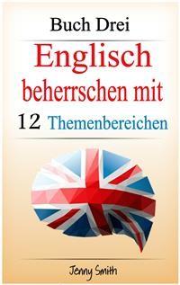 Cover Englisch beherrschen mit 12 Themenbereichen: Buch Drei