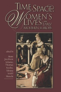 Cover Time, Space, and Women's Lives in Early Modern Europe