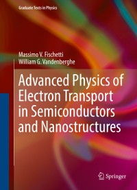 Cover Advanced Physics of Electron Transport in Semiconductors and Nanostructures