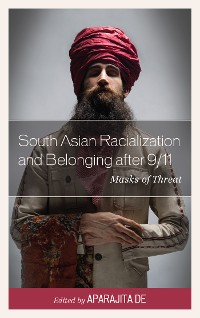 Cover South Asian Racialization and Belonging after 9/11