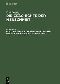 Cover Die Anfänge der Menschheit. Urrassen. Nordasiaten. Australier. Südamerikaner